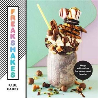 Freakshakes: mega milkshake for swe