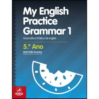My English Practice Grammar 1 - 5º Ano