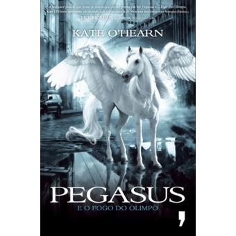Pegasus e o Fogo do Olimpo Vol 1 - Kate O'Hearn, O`HEARN