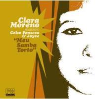 Clara Moreno, Celso Fonseca & Joyce:  Meu Samba Torto