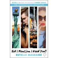 The DIMILY Trilogy - Book 2: Did I Mention I Need You?