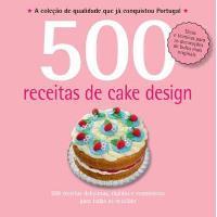 500 Receitas: Cake Design