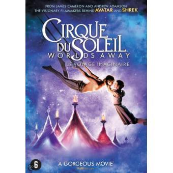 Cirque Du Soleil: Worlds Away - Le Voyage Imaginaire