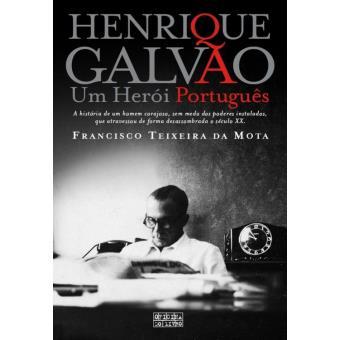 Henrique Galvão   Um Herói Português