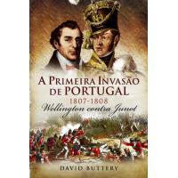 A Primeira Invasão de Portugal 1807-1808