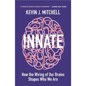Innate - How the Wiring of Our Brains Shapes Who We Are