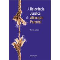 A Relevância Jurídica da Alienação Parental