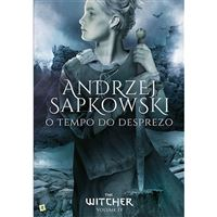 Saga The Witcher - Livro 4: O Tempo do Desprezo