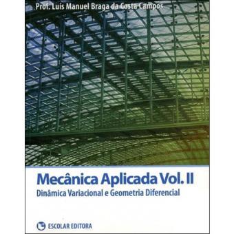 Mecânica Aplicada - Livro 2: Dinâmica Variacional e Geometria Diferencial