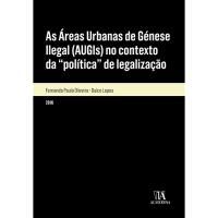 As Áreas Urbanas de Génese Ilegal (AUGIs) no Contexto da Política de Legalização