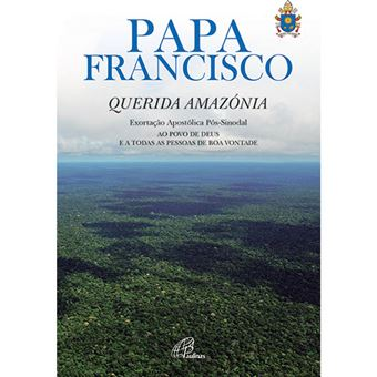 Querida Amazónia - Exortação Apostólica Pós-Sinodal