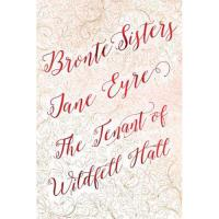 Brontë Sisters Deluxe: Jane Eyre - The Tenant of Wildfell Hall