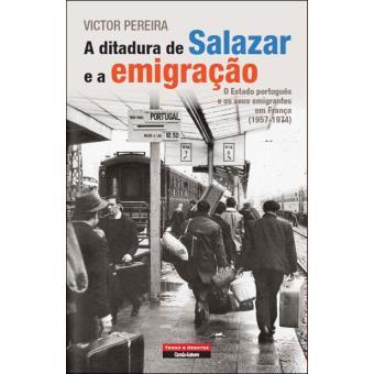 A Ditadura de Salazar e a Emigração