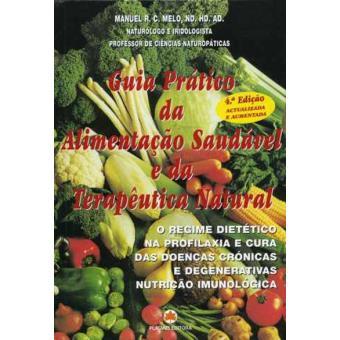 Guia Prático da Alimentação Saudável e da Terapêutica Natural