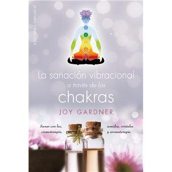 La sanación vibracional a través de los chakras