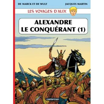 Les Voyages d'Alix: Alexandre, le Conquérant Vol 1