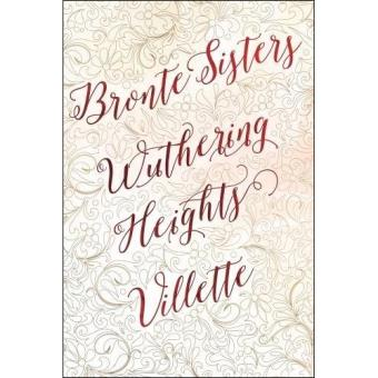 Brontë Sisters Deluxe: Wuthering Heights - Villette