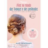 Alice no Mundo das Tranças e dos Penteados