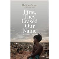 First, They Erased Our Name : a Rohingya speaks