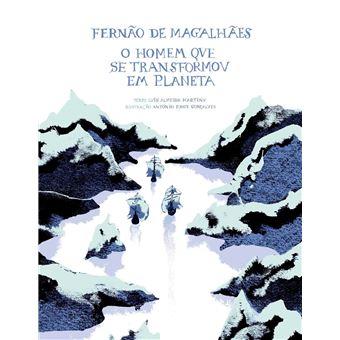 Fernão de Magalhães: O Homem Que Se Transformou em Planeta
