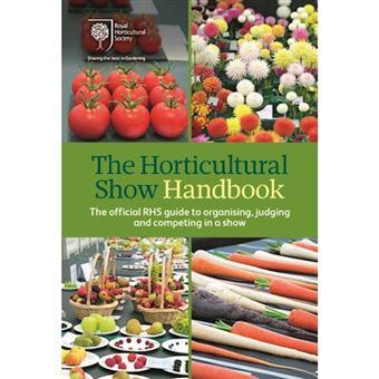 Horticultural show handbook