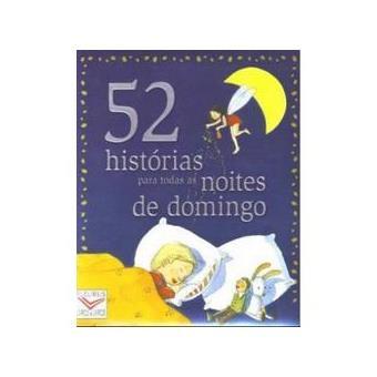 52 Histórias Para Todas as Noites de Domingo