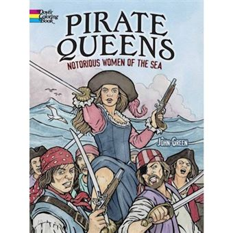 Pirate queens: notorious women of t