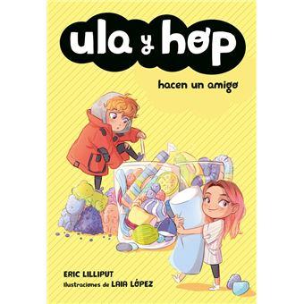 Ula y Hop hacen un amigo (Ula y Hop)