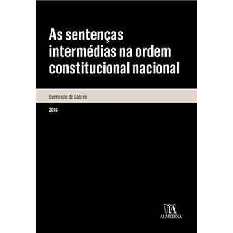 As sentenças intermédias na ordem constitucional nacional - Análise da sua legitimidade à luz do princípio da separação de poderes