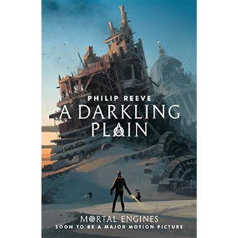 Mortal Engines Quartet - Book 4: A Darkling Pplain