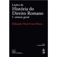 Lições de História do Direito Romano - Livro 1: Síntese Geral