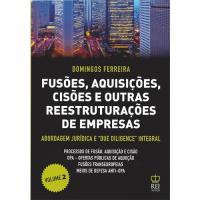 """Fusões, Aquisições, Cisões e Outras Reestruturações de Empresas - Livro 2: Abordagem Jurídica e """"Due Diligence"""" Integral"""