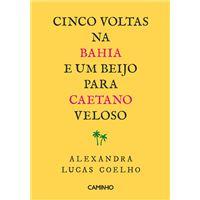 Cinco Voltas na Bahia e um Beijo para Caetano Veloso