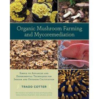 Organic mushroom farming and mycore