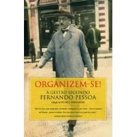 Organizem-se! A Gestão Segundo Fernando Pessoa