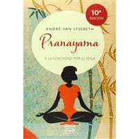 Prayanama: A la Serenidad por el Yoga