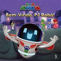 PJ Masks - Livro 9: Bem-Vindo PJ Robô
