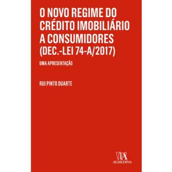 O Novo Regime do Crédito Imobiliário a Consumidores (Dec.-Lei 74-A/2017)