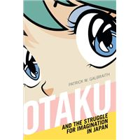 Otaku and the struggle for imaginat