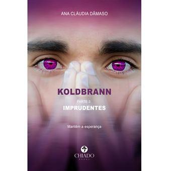 Koldbrann - Parte 3: Imprudentes