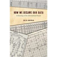 How We Became Our Data