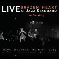 Brazen Heart Live at Jazz Standard: Saturday - 2CD