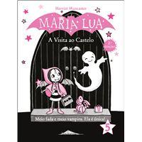 Maria Lua - Livro 5: A Visita ao Castelo