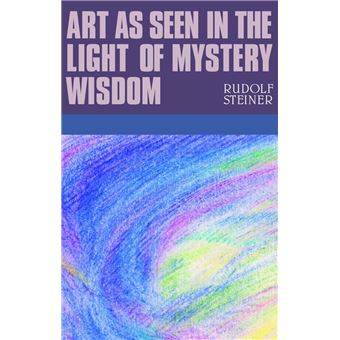 Art as Seen in the Light of Mystery Wisdom