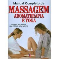 Manual Completo de Massagem, Aromaterapia e Yoga