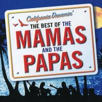 California Dreamin' - The Best of The Mamas & The Papa