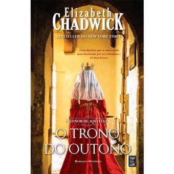 Saga Leonor de Aquitânia - Livro 3: O Trono do Outono
