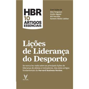 HBR 10 Artigos Essenciais - Lições de Liderança do Desporto