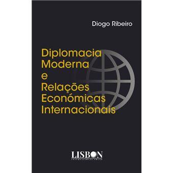 Diplomacia Moderna e Relações Económicas Internacionais