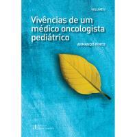 Vivências de um Médico Oncologista Pediátrico - Livro 2